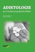 Adiktologie pro všeobecné praktické lékaře - Karel Nešpor; Petr Herle