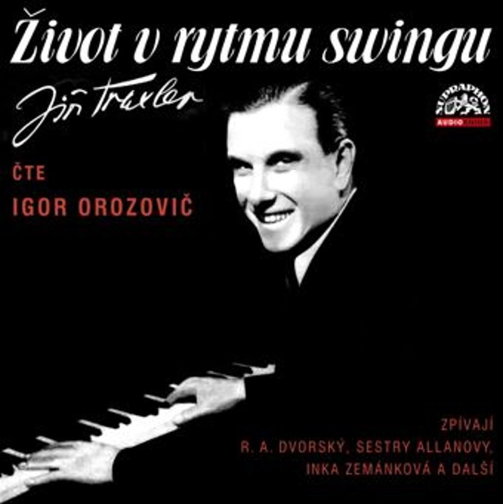 Život v rytmu swingu - Jiří Traxler