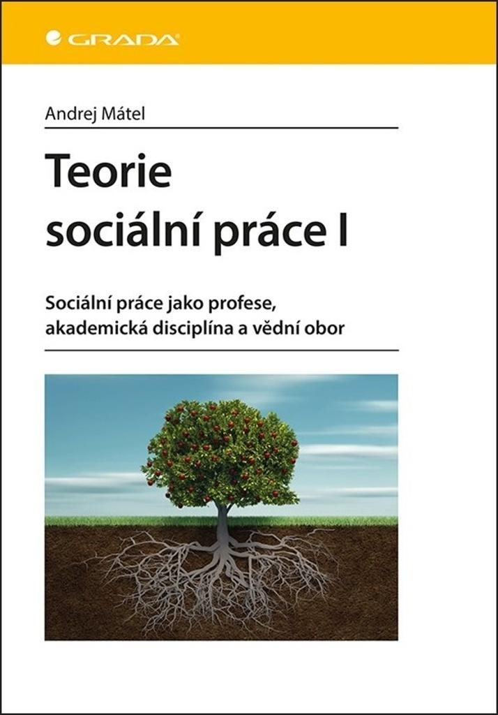 Teorie sociální práce I - Andrej Mátel