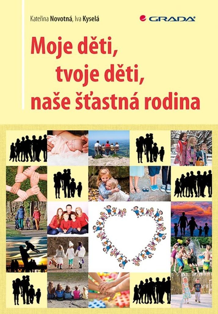 Moje děti, tvoje děti, naše šťastná rodina - Iva Kyselá