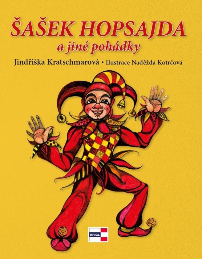 Šašek Hopsajda a jiné pohádky - Jindřiška Kratschmarová