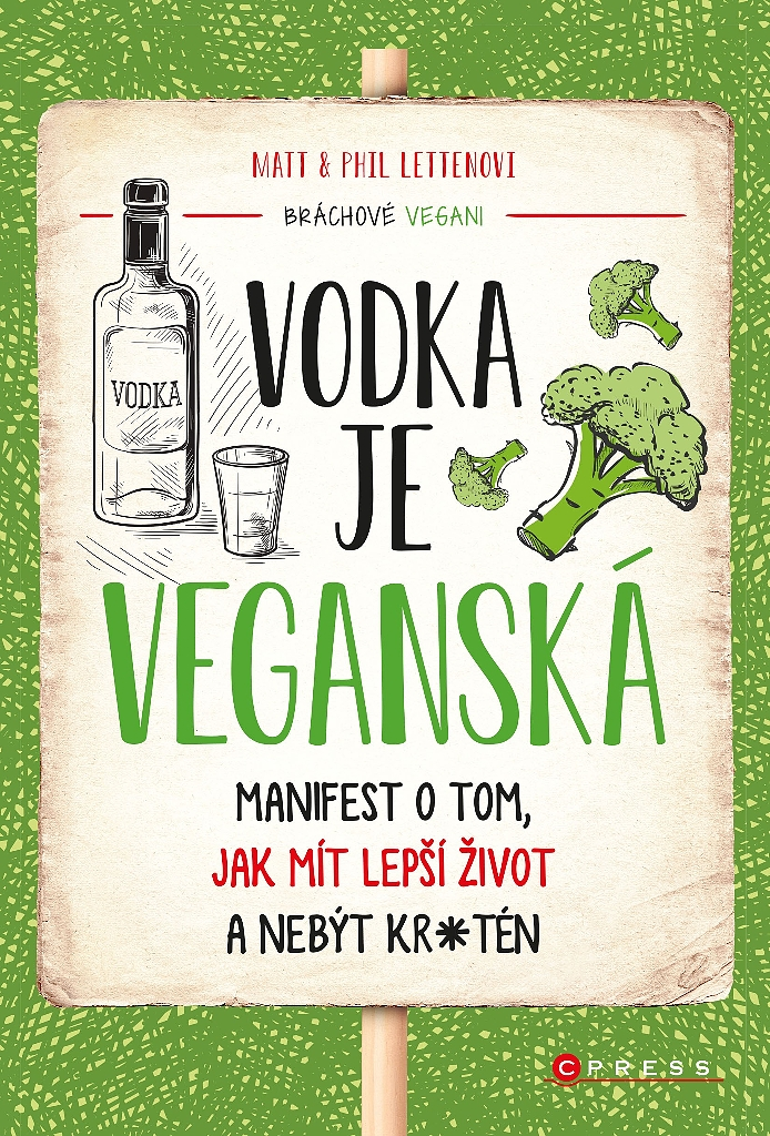 Vodka je veganská - Phil Letten