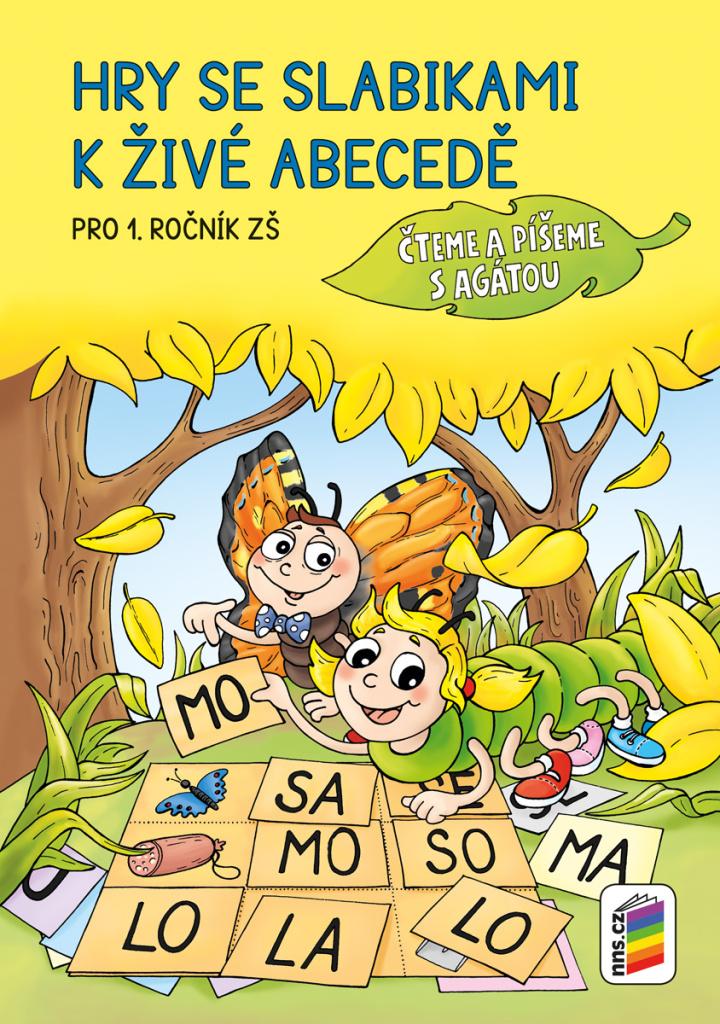 Hry se slabikami k živé abecedě Pro 1. ročník Základní školy - Alena Bára Doležalová