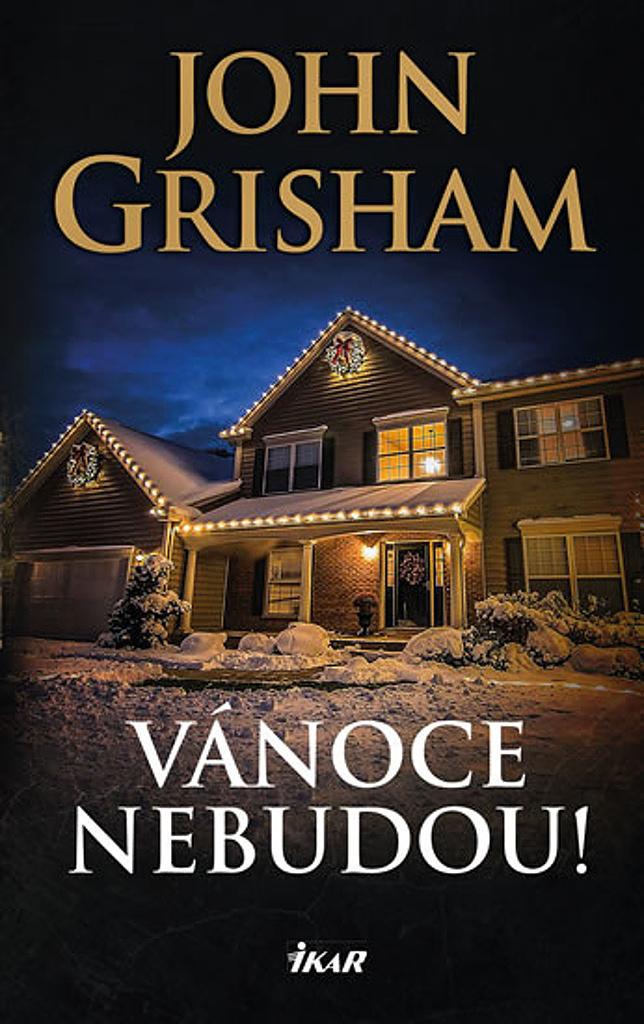 Vánoce nebudou! - John Grisham