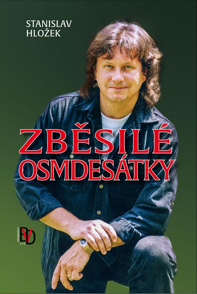 Zběsilé osmdesátky - Stanislav Hložek