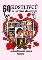 60 kostlivců ze skříní slavných - Markéta Vavřinová; Luboš Y. Koláček