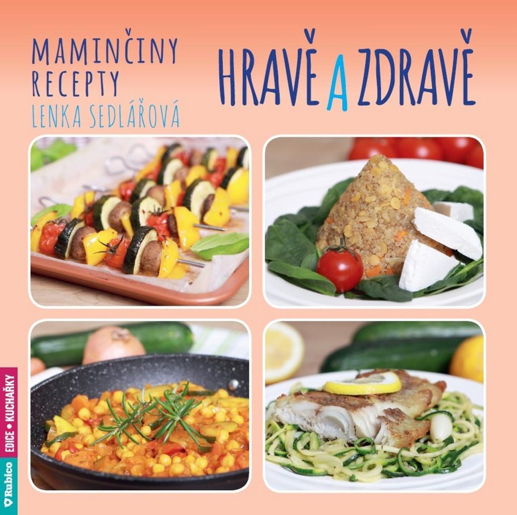 Maminčiny recepty Hravě a zdravě - Lenka Sedlářová