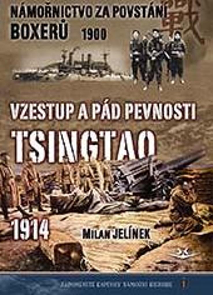 Námořnictvo za povstání boxerů 1900 - Milan Jelínek