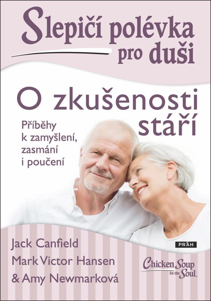 Slepičí polévka pro duši O zkušenosti stáří - Jack Canfield