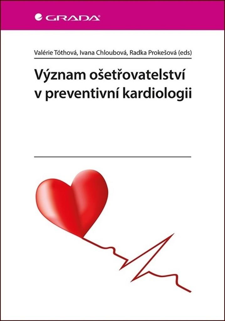 Význam ošetřovatelství v preventivní kardiologii - Valerie Tóthová