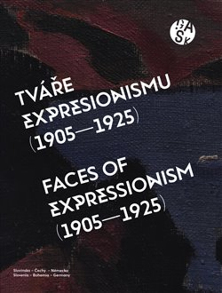 Tváře expresionismu (1905-1925) - Adriana Primusová