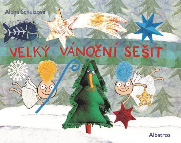 Velký vánoční sešit - Alena Schulzová