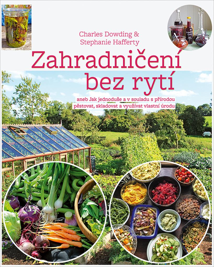Zahradničení bez rytí - Charles Dowding