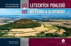 101+101 leteckých pohledů na Česko a Slovensko - Bohuš Schwarzbacher; Martina Grznárová
