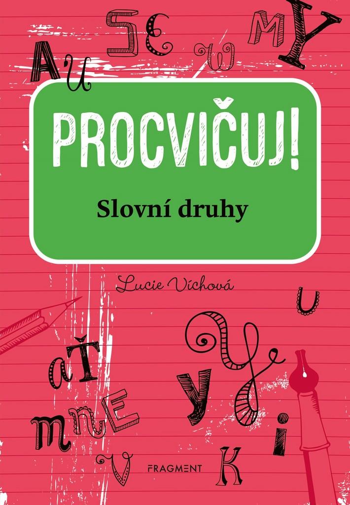 Procvičuj Slovní druhy - Lucie Víchová