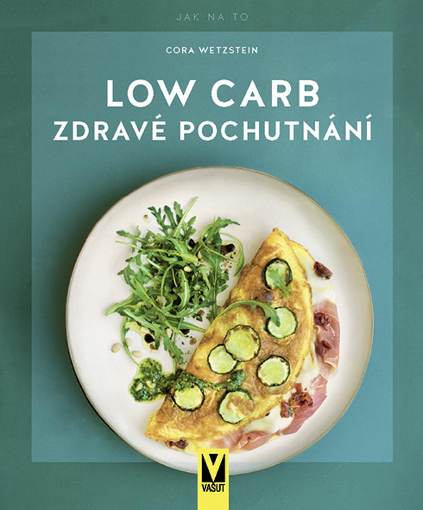 Low Carb Zdravé pochutnání - Cora Wetzstein