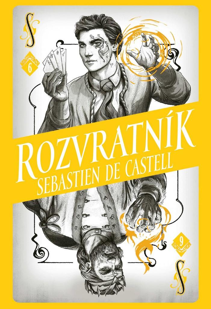 Rozvratník - Sebastien de Castell