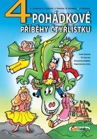 4 pohádkové příběhy Čtyřlístku - Jiří Poborák; Richard Svitalský; Hana Lamková