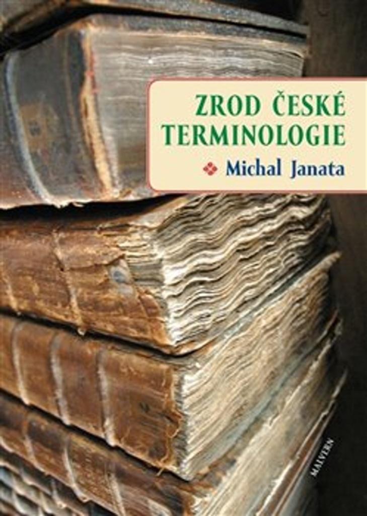 Zrod české terminologie - Michal Janata
