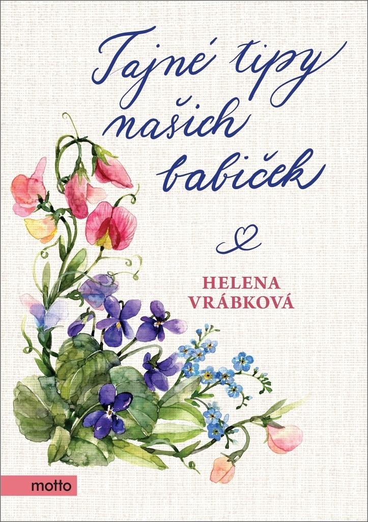 Tajné tipy našich babiček - Helena Vrábková
