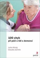 100 chyb při péči o lidi s demencí - Jutta König; Claudia Zemlin