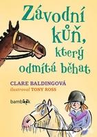Závodní kůň, který odmítá běhat - Clare Balding; Tony Ross