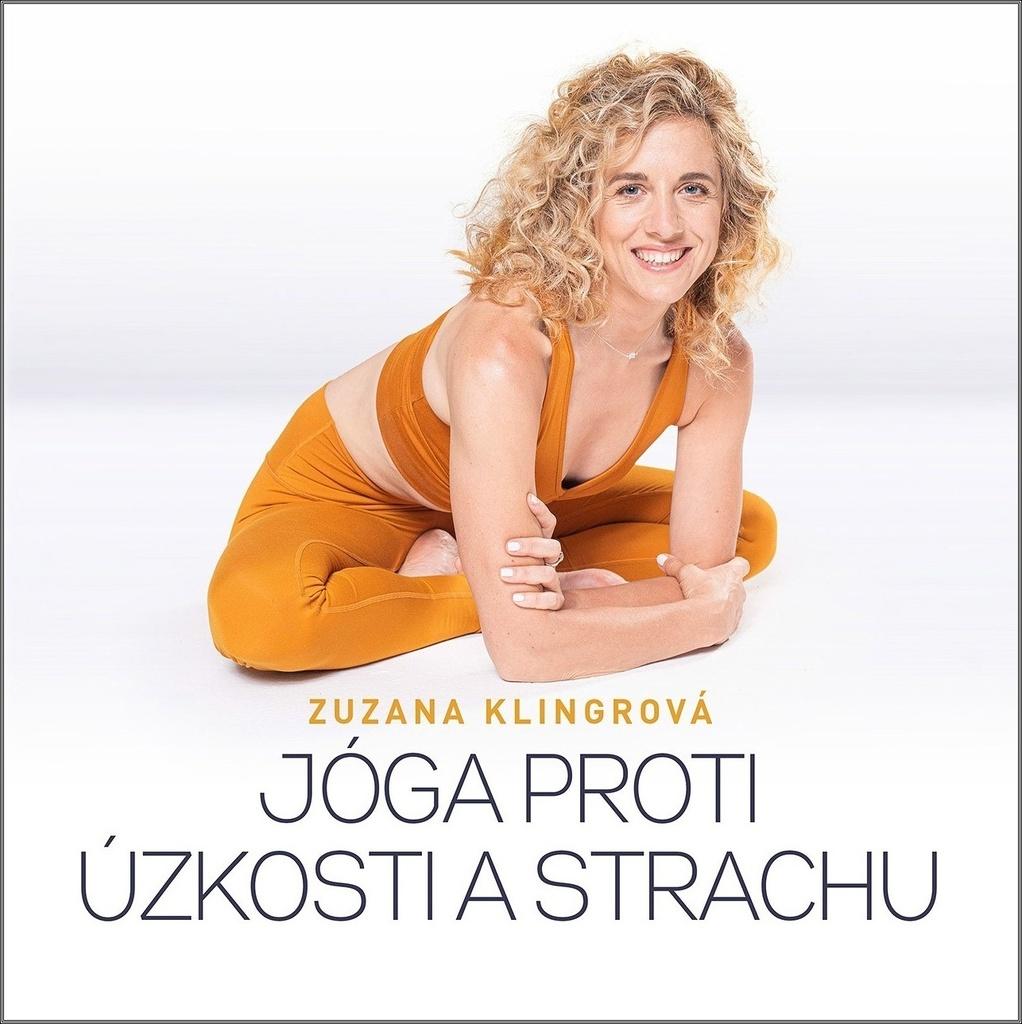 Jóga proti úzkosti a strachu - Zuzana Klingrová