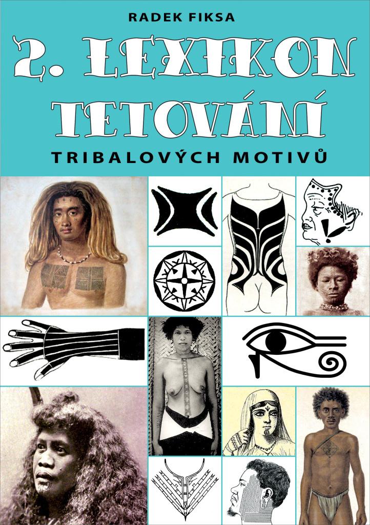 2. Lexikon tribalových motivů tetování - Radek Fiksa
