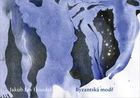 Byzantská modř - Jakub Lev Houdek