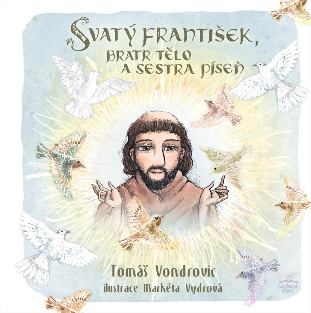 Svatý František, bratr Tělo a sestra Píseň - Tomáš Vondrovic