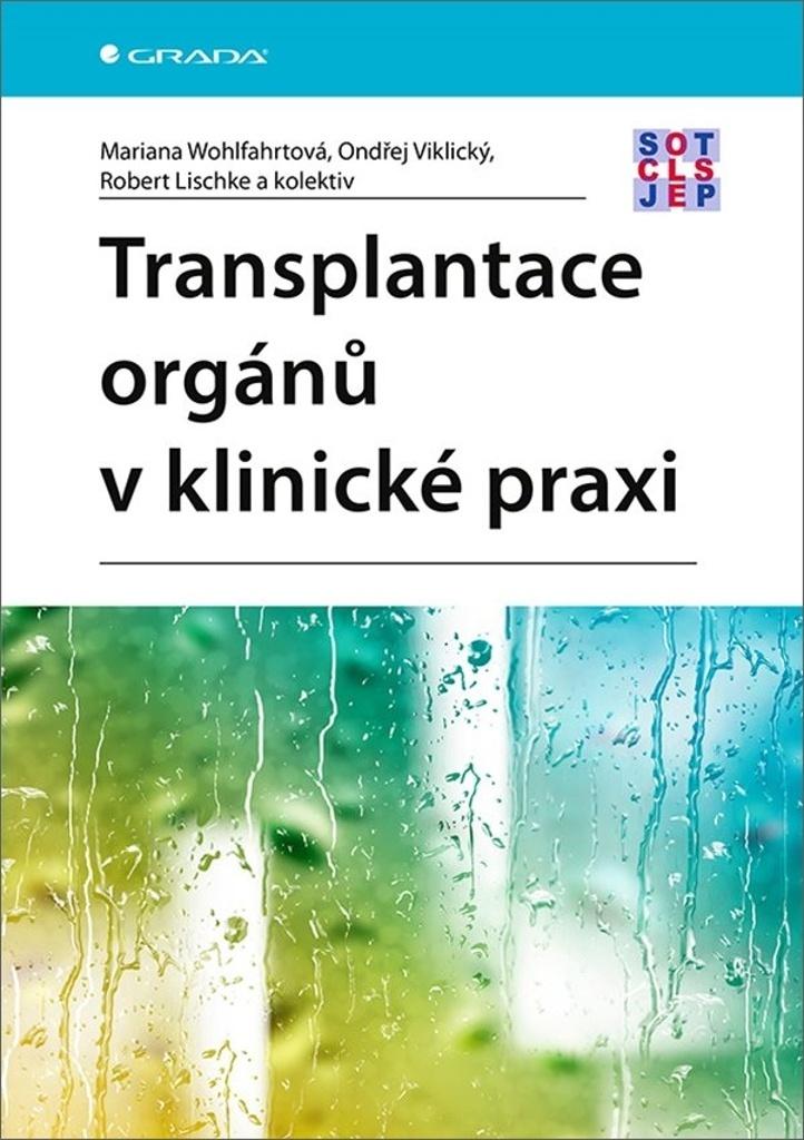 Transplantace orgánů v klinické praxi - Robert Lischke