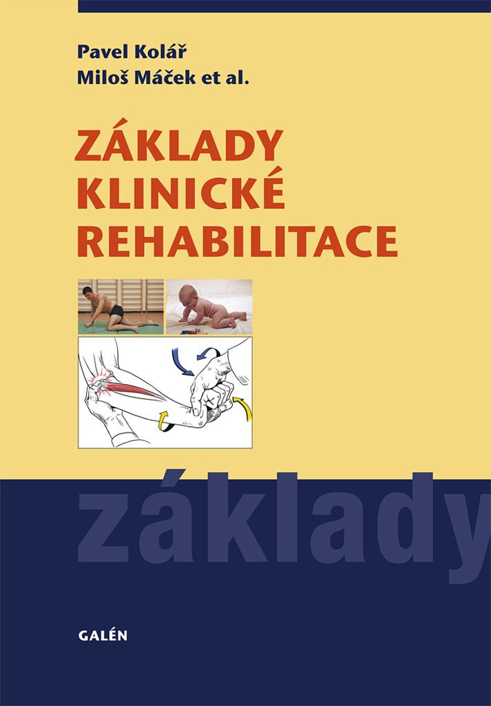 Základy klinické rehabilitace - Pavel Kolář