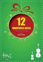 12 Vánočních koled pro housle a violoncello - Martin Rous