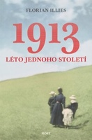 1913 Léto jednoho století - Florian Illies