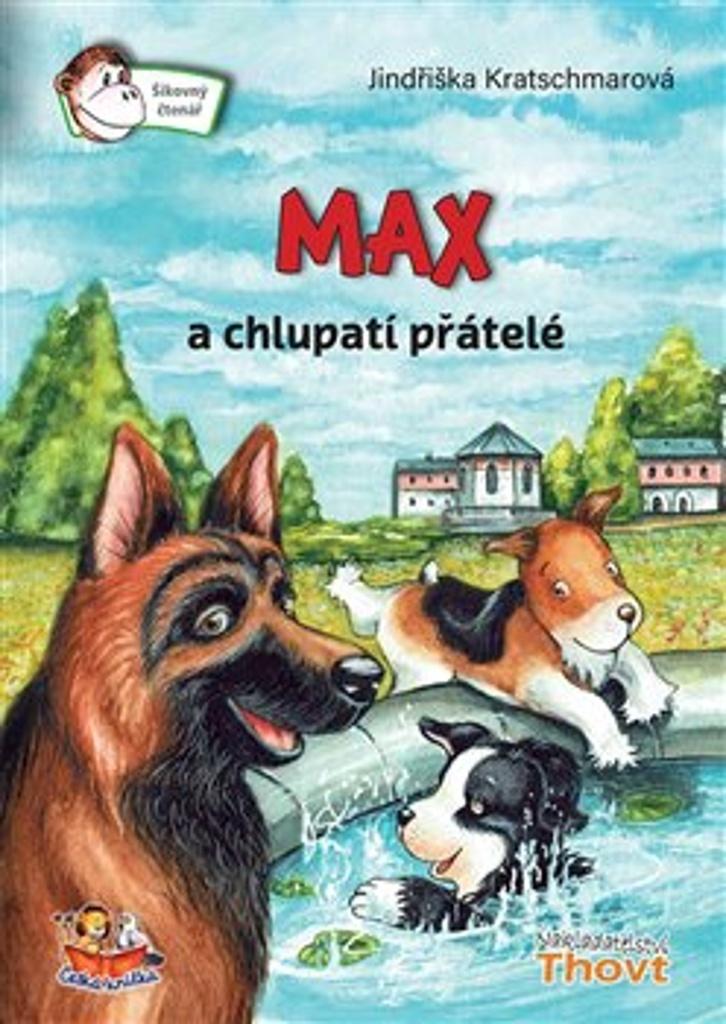 Max a chlupatí přátelé - Jindřiška Kratschmarová