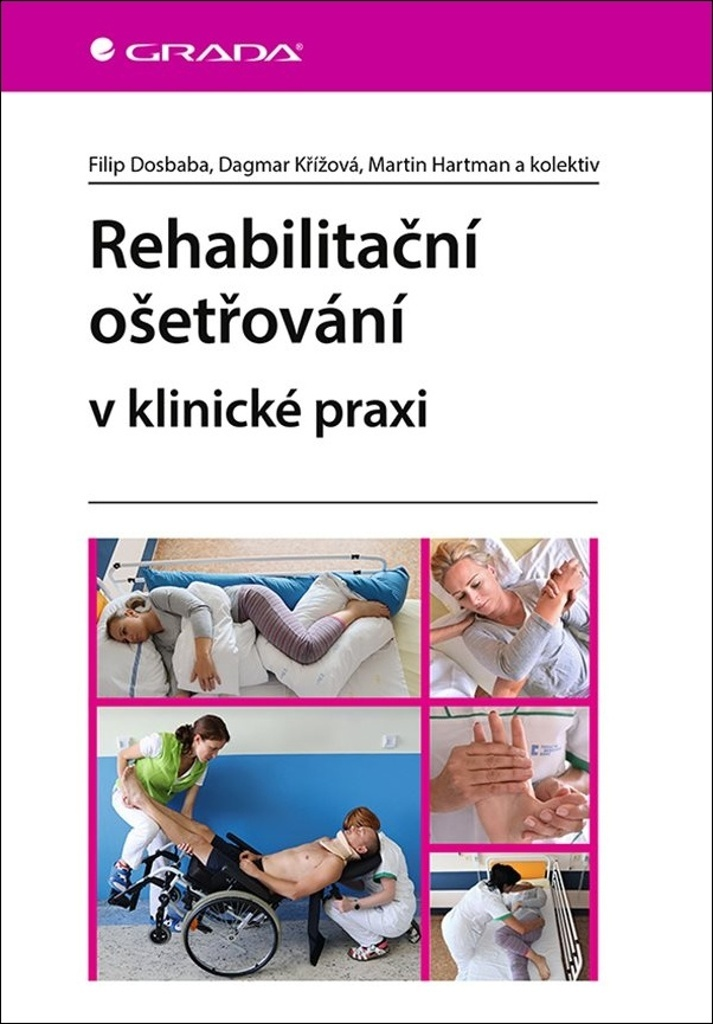 Rehabilitační ošetřovaní v klinické praxi - Filip Dosbaba