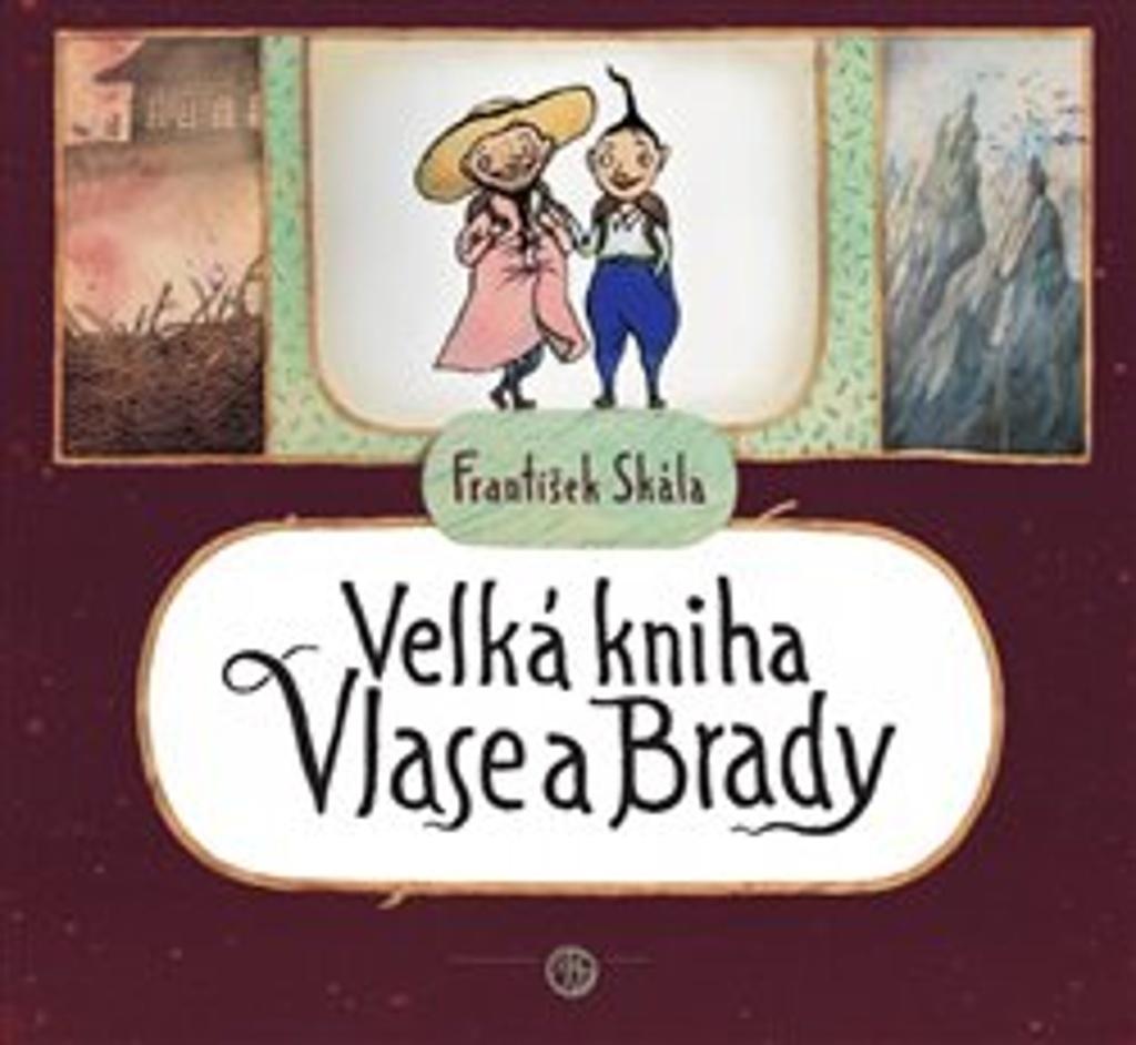 Velká kniha Vlase a Brady - František Skála