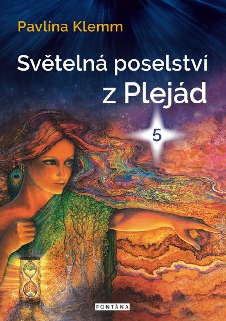Světelná poselství z Plejád 5 - Pavlína Klemm