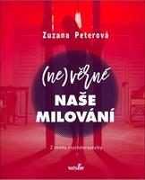 (Ne)věrné naše milování - Zuzana Peterová
