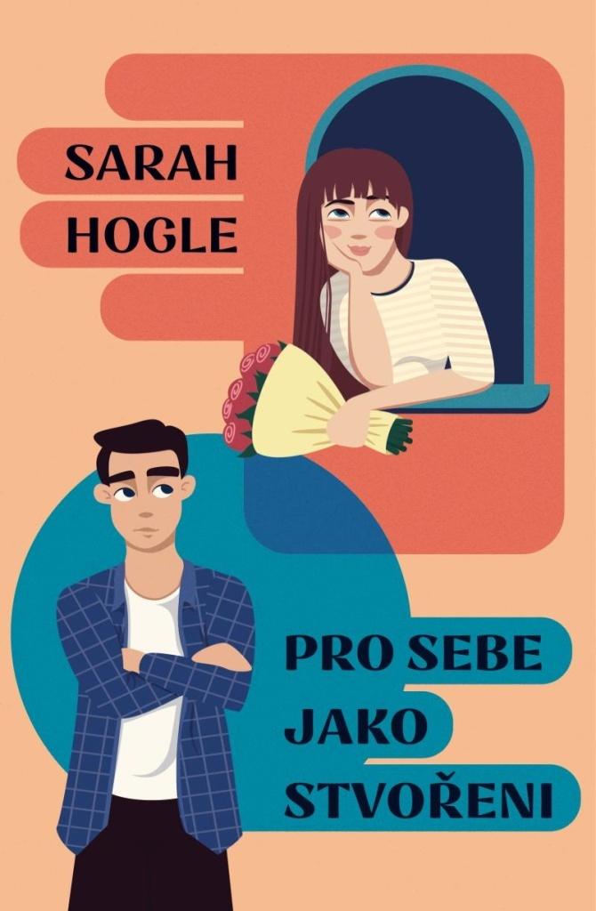 Pro sebe jako stvořeni - Sarah Hogle
